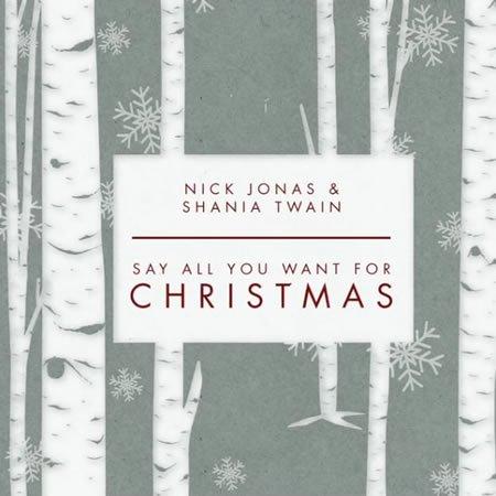 """Say all you want for Christmas"" de Nick Jonas et Shania Twain"