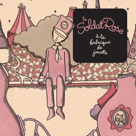 """Chronique de l'album """"Le Soldat Rose à la fabrique de jouets"""""""