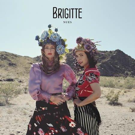 """Chronique de """"Nues"""" le nouvel album de Brigitte"""