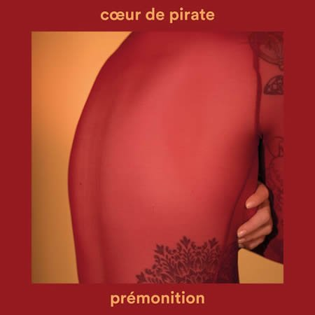 """Prémonition"" le nouveau single de Coeur de Pirate"