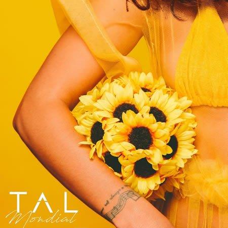 """""""Mondial"""" le nouveau single de Tal"""