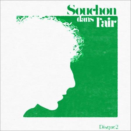 """Tracklisting de l'album """"Souchon dans l'air disque 2"""""""