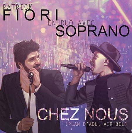 """Patrick Fiori et Soprano : clip officiel du titre """"Chez nous (Plan d'Aou, Air Bel)"""""""