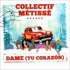 "Clip ""Dame (Tu Corazon)"" de Collectif Métissé"