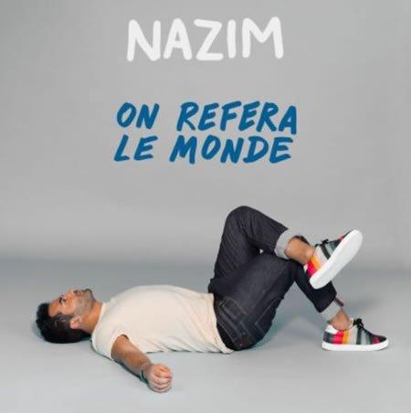 """""""On refera le monde"""" le nouveau clip de Nazim"""