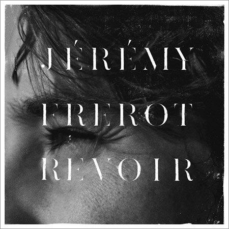 """""""Revoir"""" le nouveau single de Jérémy Frerot"""