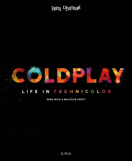 "Sortie du livre ""Coldplay : Life in technicolor"""