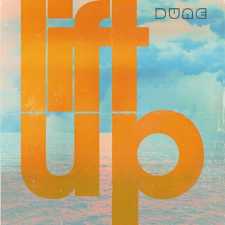 """Clip du nouveau single de Dune, """"Lift Up"""""""