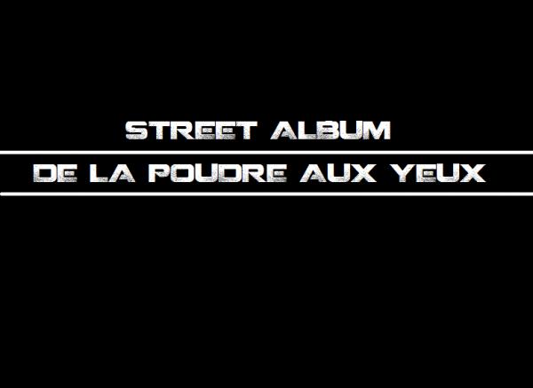 De la poudre aux yeux le street album arrive !!!!