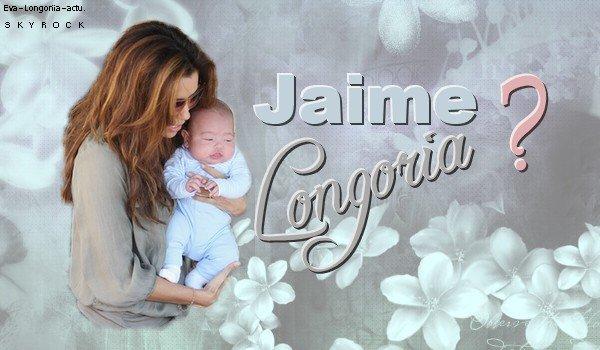 """.NEWS.D'après le magazine OOPS, un proche d'Eva aurait révèlé qu'elle souhaite toujours adopter et que ça sera un petit garçon qu'elle appellera Jaime comme """"J'aime"""" en français. Affaire à suivre ...  ;)."""