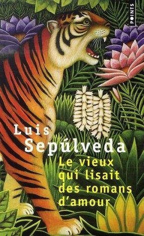 Le vieux qui lisait des romans d'amour - Luis Sepulveda