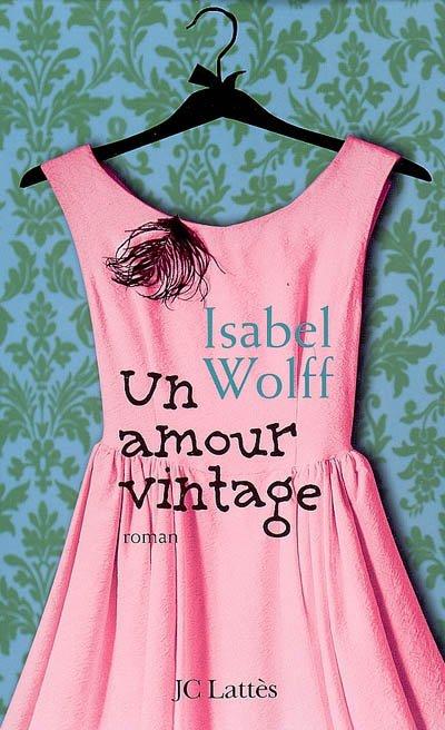 Un amour vintage - Isabel Wolff