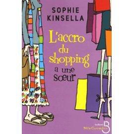L'accro du shopping a une soeur de Sophie Kinsella
