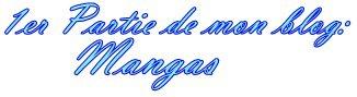 _______________________Première Partie De Mon Blog : ⭐ MANGAS ⭐ ___________________