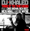DJ Khaled - Take it to the head (feat Chris brown, Rick Ross, lil wayne and Nicki Minaj)