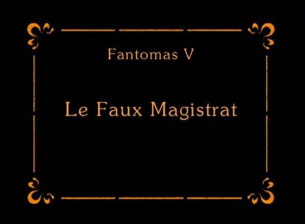 Fantômas: Le Faux magistrat