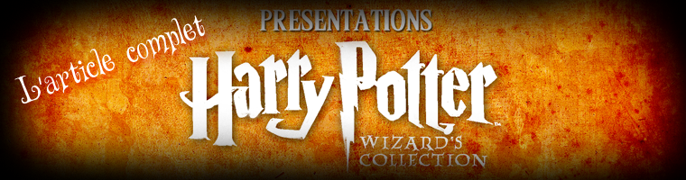 Présentations du Coffret Ultime (Wizard's Collection) Article COMPLET.