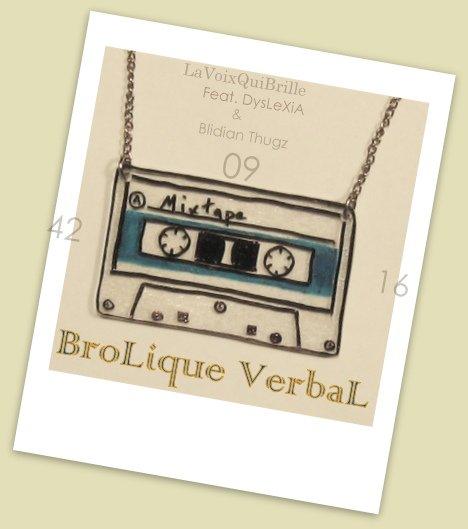 Brolique Verbal / Extrait Album ( Brolique Verbal ) LaVoixQuiBrille Ft.Dyslixia & BlidianThugz (2012)