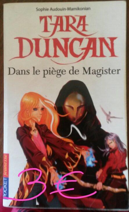 """Tara Duncan tome 6 """"Dans le piège de Magister"""" : 3¤"""