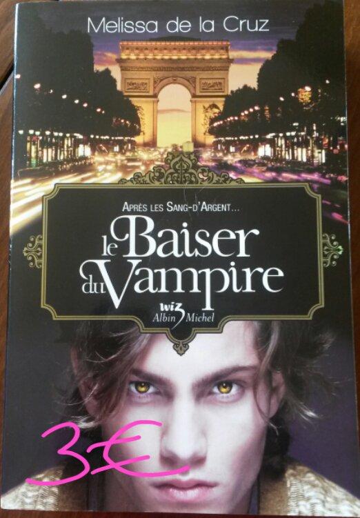 Le baiser du vampire (suite des sang d'argent) : 3¤