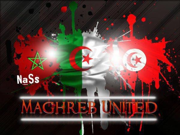 Maghreb Uniited Algeriie Maroc Tunisie C'EST LA FAMiLLE ! INSH'ALLAH UNIS POUR LA VIE ♥
