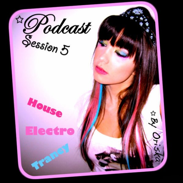 # PODCAST Session 5 # By Dj Oriska////////////////////////// download free