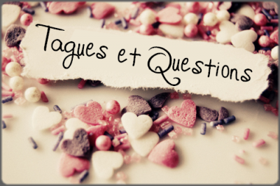 Tagues & Questions