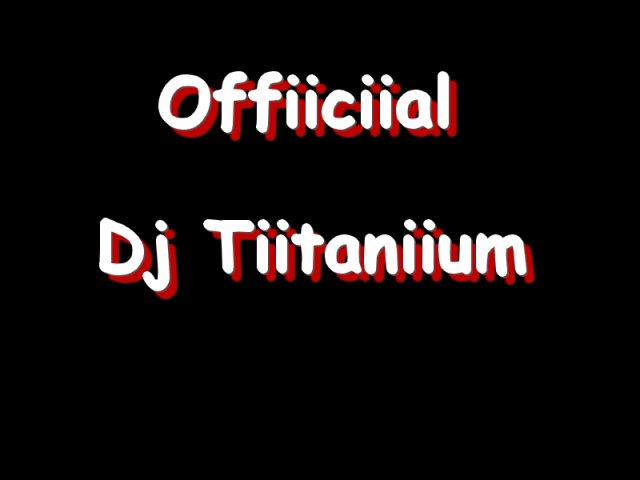 Dj-Tiitaniuum