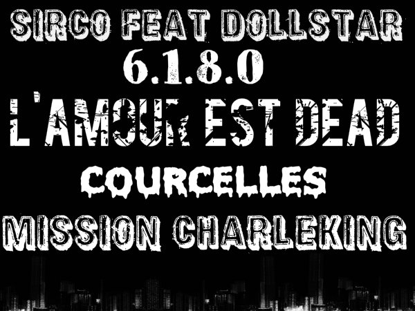 Charleking mixtape vol.01 / Sirco Feat Dollstar - L'amour est dead ( Mission Charleking )  (2012)