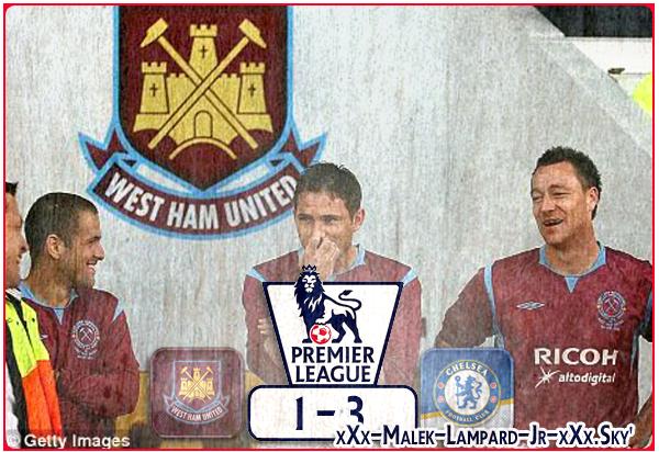 """4éme Journée De PL :   Westham United  1-3  Chelsea FC    """"Chelsea Garde La 1ere Place !"""""""