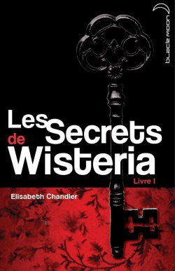 Les Secrets de Wisteria Livre I - Megan d'Elisabeth Chandler
