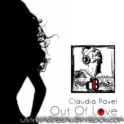 Claudia Pavel  /  Out Of Love (R BlaZin Electro Remix) (2012)