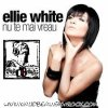 Ellie White  / Nu te mai caut (Original Extended Mix) (2012)