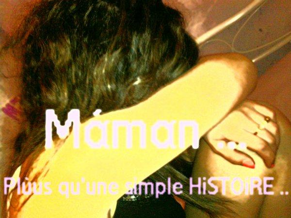 MAMAN'       JҼ TAiMҼЯAiS T0UJ0ЯS Si SҼULҼMҼNT TU SҼЯAiS LA ЯiҼN NҼ SҼЯAiS PLUS PAЯҼiL 26/11/09 GЯAVҼЯ A JAMAiS  ♥