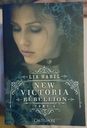 New Victoria - Rébellion - de Lia Habel