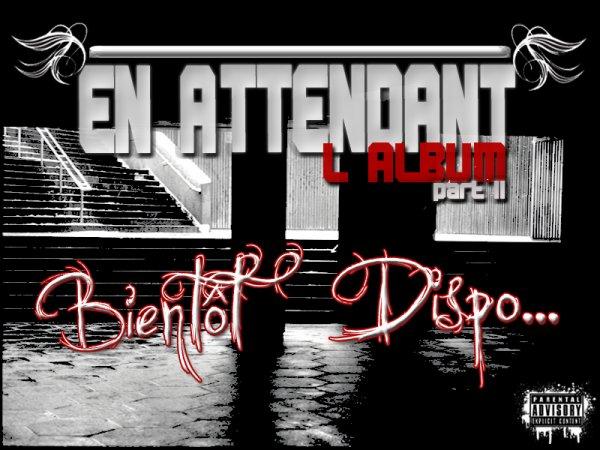 """En Attendant L'Album Part.II /  Malgré Ce Que L'on Peut Dire - Feat Bambino El Loco - Troisième Extrait Du Maxi-Cd """" En Attendant L'Album Part.II """" (2012)"""