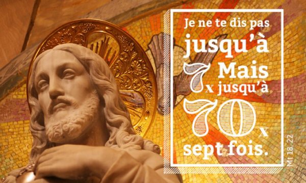 JEUDI 17 AOÛT 2017  Évangile de Jésus-Christ selon saint Matthieu (18, 21 – 19, 1)
