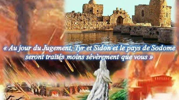 Mardi 16 juillet 2019 « Au jour du Jugement, Tyr et Sidon et le pays de  Sodome seront traités moins sévèrement que vous » - paix et joie
