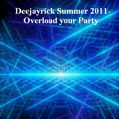 DeejayRick Mix summer 2011 - Overload your Party