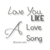 LoveYou-LikeALoveSong