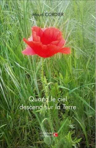 Quand le ciel descend sur la Terre, Maud Cordier, Editions chapitre.com