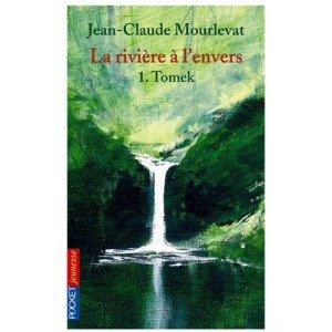 La rivière à l'envers - Jean-Claude Mourlevat