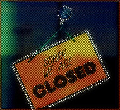 _________________________________]Sorry, we're closed.