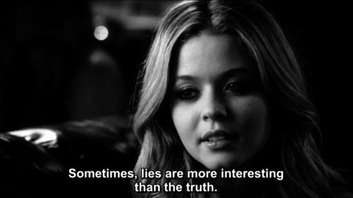 """The truth doesn't amount so much when it comes from a bunch of liars."""