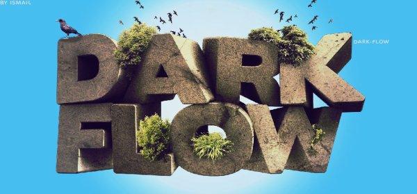# <3 Dark FLow <3 Im'BACK 2013