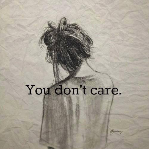 ♦ You don't care... ♦