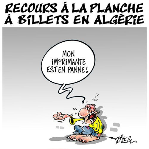 """Spécial """"Recourt à la planche à billets, en Algérie..."""" - Image n° 2/2 !..."""