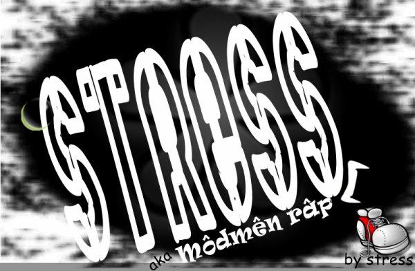 stress !!! aka môdmên rap