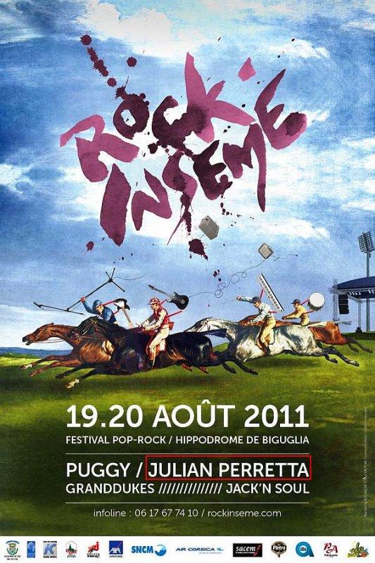 Julian participera au Festival Rock'INSEME les 19 et 20 Août 2011 Lieu : Hippodorme De Casatorra (corse)