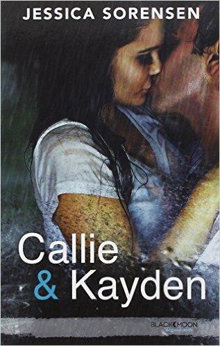 Callie et Kayden by Jessica Sorensen.